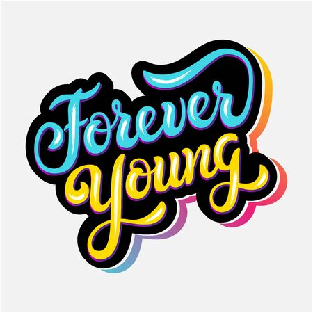 Forever young. Art sign with hand drawn inspirational quote. Vector illustration with lettering typography on paper sheet. Motivational slogan for poster, t shirt, banner, card, sticker, badge Ilustração