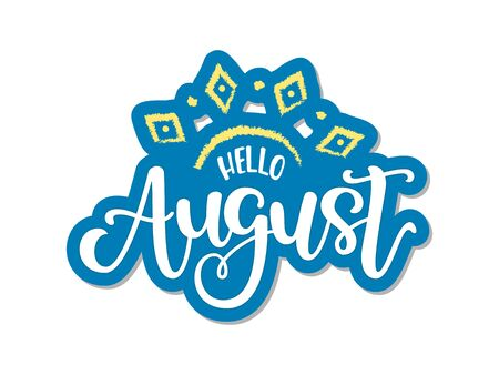 Vector hand drawn text - Hello August. Art sign with hand sketched lettering typography in summer colors. Concise illustration for poster, print, sticker, badge, promo, card or sale banner