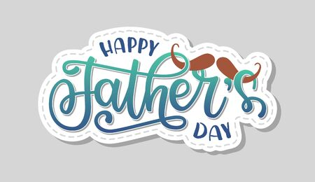 Vector illustration of Happy Father's day text. Art sign with hand drawn lettering typography and mustache. Fathers day design template for banner, badge, sticker, icon, poster, print