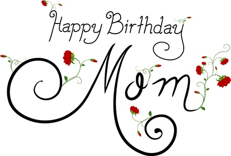 featuring: Text Featuring the Words Happy Birthday Mom
