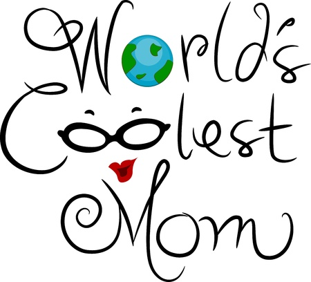Mothers day: Illustration Featuring the Words Worlds Coolest Mom Stock Photo