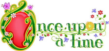 children s art: Text Illustration Featuring the Words Once Upon a Time with Flowers Beside it Stock Photo