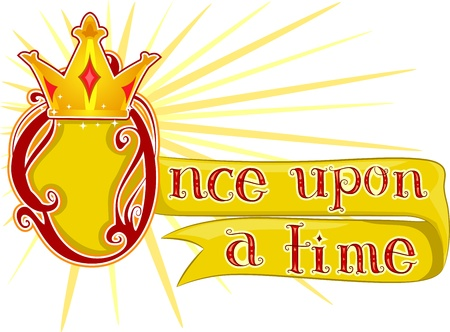 folk tales: Text Illustration Featuring the Words Once Upon a Time with a Crown Beside it