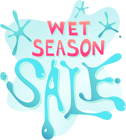 markdown: Text Illustration Featuring the Words Wet Season Sale