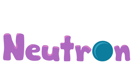 replacing: Typography Illustration Featuring the Word Neutron with a Neutral Particle Replacing the Letter O