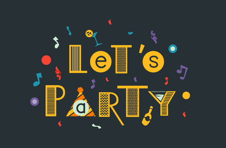 lets party: Typography Illustration Featuring the Words Lets Party Decorated with Confetti, Music Notes, and Wine Glasses