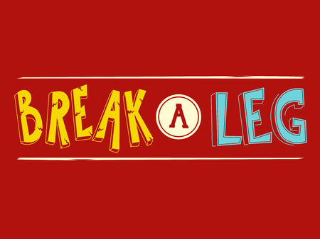 Typography Illustration Featuring the Idiomatic Expression Break a Leg