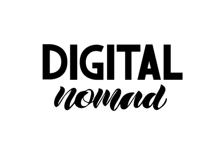 Digital nomad. Black and white hand written poster for your design. Modern hand lettering and calligraphy. Vector background. Brush pen typography.