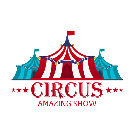 Circus Tents With Banner. Amazing show. Flat illustration