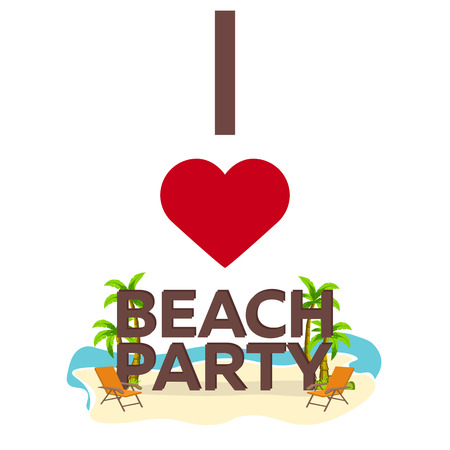 I love Beach Party. Travel. Palm, summer, lounge chair Vector flat illustration