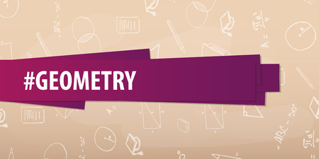 Geometry subject. Back to School background. Education banner