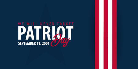 Patriot day background. September 11. We will never forget