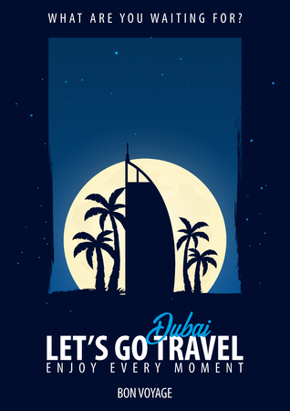 Dubai. Time to Travel. Journey, trip, vacation Moon background Bon Voyage