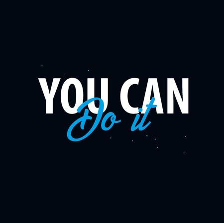 Inspiring motivation quote. You can do it. Vector typography poster design concept