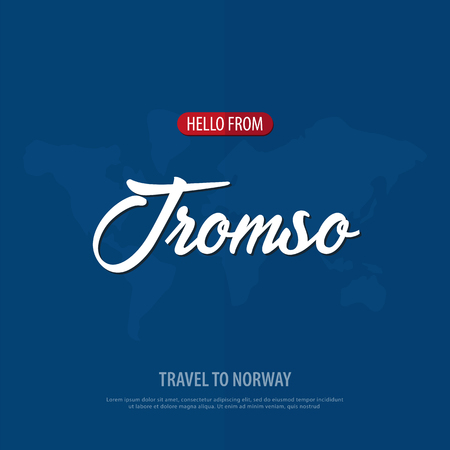 Hello from Tromso. Travel to Norway. Touristic greeting card. Vector illustration.