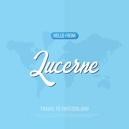 Hello from Lucerne. Travel to Switzerland. Touristic greeting card. Vector illustration