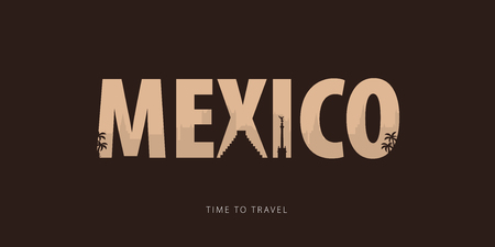 Mexico. Travel bunner with silhouettes of sights. Time to travel. Vector illustration