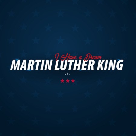 Martin Luther King day background. I have a dream. Vector illustration Stock Photo