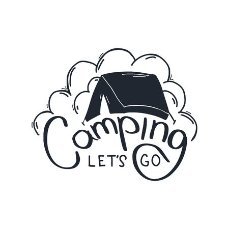 Lets go Camping. Travel lettering. Travel life style inspiration quotes. Motivational typography. Calligraphy graphic design element.