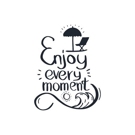 Enjoy every moment. Travel lettering. Travel life style inspiration quotes. Motivational typography. Calligraphy graphic design element. Ilustração