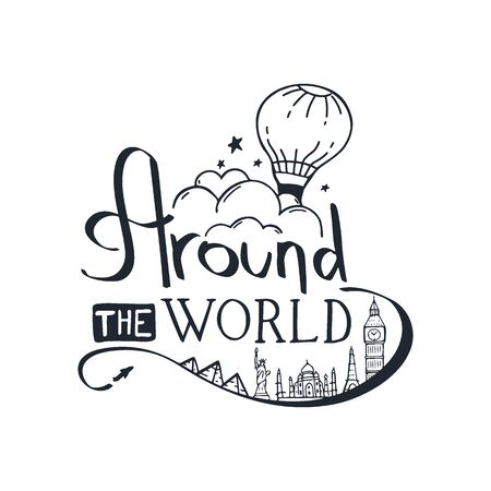 Around the World. Travel lettering. Travel life style inspiration quotes. Motivational typography. Calligraphy graphic design element.