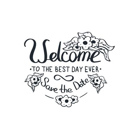 Welcome to the best day ever. Hand Draw Wedding lettering.