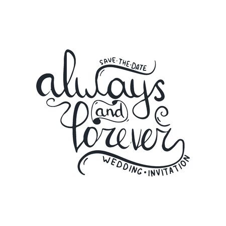 Always and Forever. Hand Draw Wedding lettering.