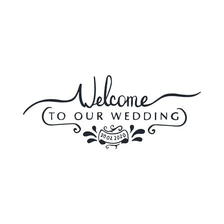Welcome to our Wedding. Hand Draw Wedding lettering Stock fotó - 137001915