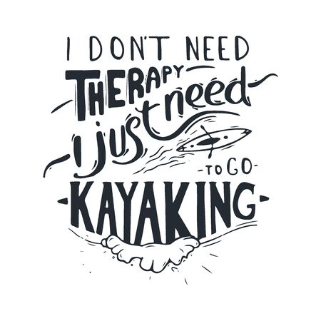 Lettering of kayaking quote. Rafting banner. Vector illustration.