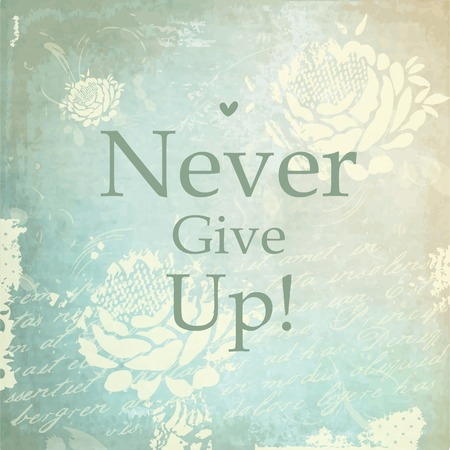 give: Never give up - design element Illustration