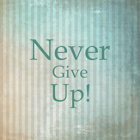 give: Never give up - design element Illustration