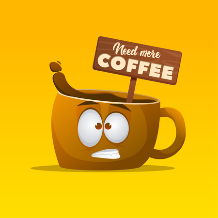 Cartoon character cup of coffee with fun expression and plate with text need more coffee. vector illustration on colorful yellow background Illustration