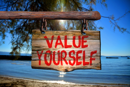 yourself: Value yourself sign with blurred background
