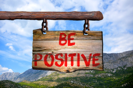 be: Be positive sign with blurred background