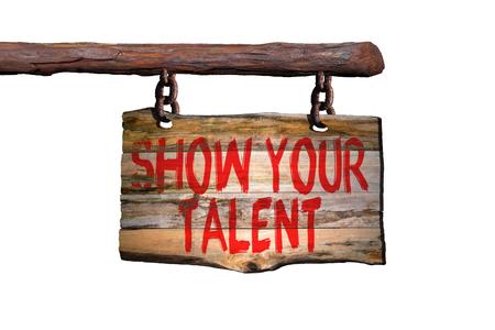 Toon uw talent motiverende zin teken op oud hout met onscherpe achtergrond