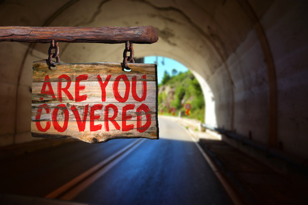 phrase: Are you covered motivational phrase sign
