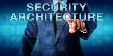 countermeasures: Consultant pushing SECURITY ARCHITECTURE on a touch screen interface. Technology metaphor and business concept for security design detailing the positioning of security controls and countermeasures. Stock Photo