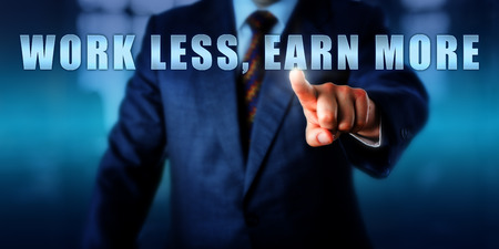 work less: Entrepreneur is pushing WORK LESS, EARN MORE on a touch screen interface. Financial metaphor and business concept for performance efficiency, return on time investment and career aspiration.