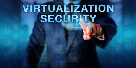 virtualization: Administrator is pressing VIRTUALIZATION SECURITY on a touch screen interface. Business metaphor and technology concept for security risk mitigation of a server virtualization for a data center.