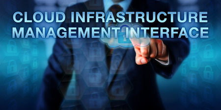 technical term: Systems administrator is pressing CLOUD INFRASTRUCTURE MANAGEMENT INTERFACE on a screen. Business metaphor and technology management concept for interaction standardization in the cloud environment.