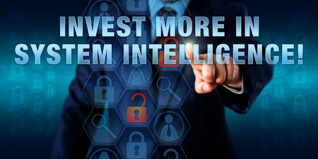 troubleshoot: Security manager is pressing INVEST MORE IN SYSTEM INTELLIGENCE! on a touch screen interface. Stock Photo