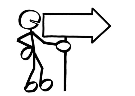 Drawing of standing stick figure holding an arrow sign empty for copy space pointing to the right. Metaphor for direction, announcement, message, guidance, navigation, advertisement, guide, choice.