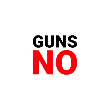 manifesto no GUNS. weapons ban. rally in support of a ban on guns. - Vector illustration