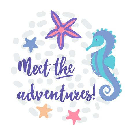 Seahorse, starfish and lettering For adventures. Print for printing on a t-shirt, bathing baby products, clothes, toys. Marine theme of the underwater world. Cute vector illustration in pastel colors
