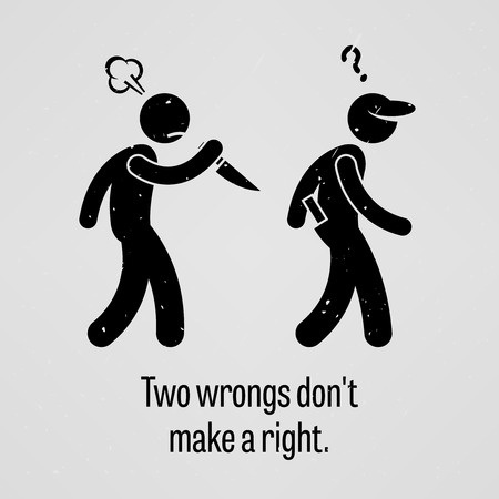 kill: Two Wrongs Do Not Make a Right Illustration