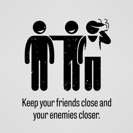 fake smile: Keep Your Friends Close and Your Enemies Closer