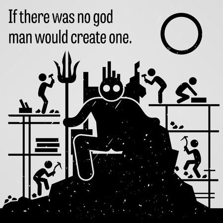 invent: If There was No God Man Would Create One