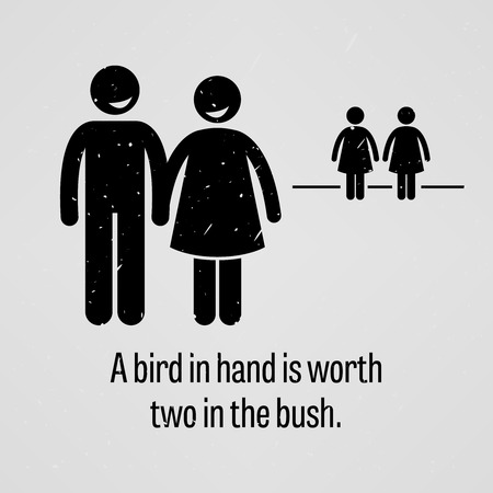 ignoring: A Bird in Hand is Worth Two in the Bush