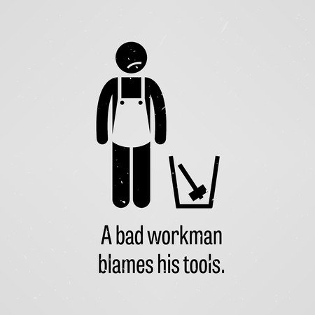 A Bad Workman Blames His Tools Vector