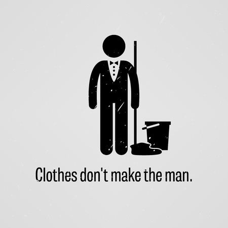 Clothes Do Not Make the Man 向量圖像